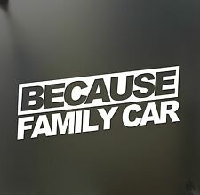 Because family car sticker funny race drift JDM hooligan stance Drift WRX decal