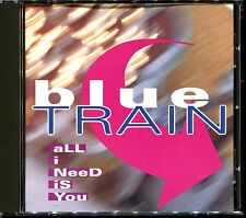 BLUE TRAIN - ALL I NEED IS YOU - USA PROMO CD MAXI [2373]