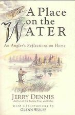 A Place on the Water : An Angler's Reflections on Home by Jerry Dennis (1996,...