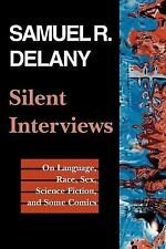 Silent Interviews : On Language, Race, Sex, Science Fiction, and Some Comics...
