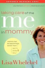 Taking Care of the Me in Mommy : Becoming a Better Mom - Spirit, Body and Soul b