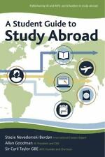A Student Guide to Study Abroad by Cyril Taylor, Allan Goodman and Stacie...