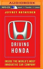 Driving Honda : Inside the World's Most Innovative Car Company by Jeffrey...