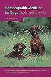 Homoeopathic Medicine for Dogs: A Handbook for Vets and Pet Owners