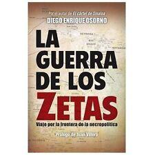 La guerra de los zetas: Viaje por la frontera de la necropolÃtica (Spa-ExLibrary