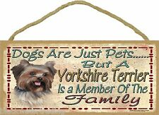 "Dogs Are Just Pets But A Yorkie Yorkshire Terrier Dog Sign Plaque 5""x10"""