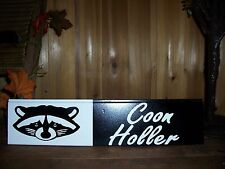 COON HOLLER RACCOON PAINTED SIGN HILLBILLY SOUTHERN REDNECK COUNTRY WESTERN FUN