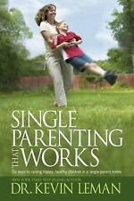 Single Parenting That Works - Dr. Kevin Leman (Paperback) - FREE SHIPPING