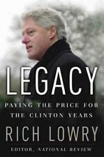 NEW - Legacy: Paying the Price for the Clinton Years by Lowry, Rich