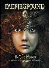 Faerieground: Two Mothers by Kay Fraser and Beth Bracken (2013, Hardcover)