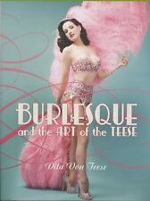 Burlesque and the Art of the Teese by Dita Von Teese (2006, Hardcover)