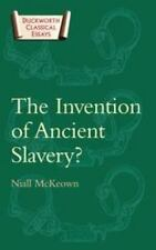 Classical Essays: The Invention of Ancient Slavery by Niall McKeown (2007,...