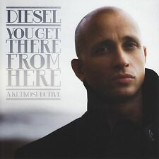 DIESEL - A RETROSPECTIVE : YOU GET THERE FROM HERE CD ( JOHNNY INJECTORS ) *NEW*
