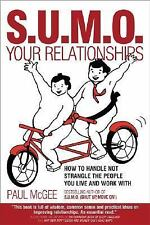 SUMO Your Relationships: How to handle not strangle the people you live and work
