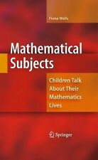 Mathematical Subjects : Children Talk about Their Mathematics Lives by Fiona...