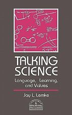 Talking Science: Language, Learning, and Values (Language and Educatio-ExLibrary