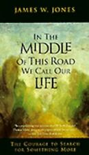 In the Middle of This Road We Call Our Life Jones, James W. Paperback