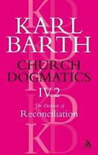 Church Dogmatics the Doctrine of Reconciliation: Jesus Christ, the Servant As Lo