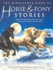 Kingfisher Book of Horse & Pony Stories by Jenny Oldfield c2007 VGC PB
