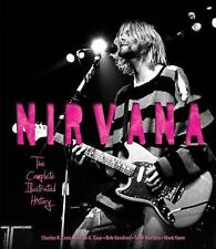 Nirvana: The Complete Illustrated History by Charles Cross NEW Hardcover Book