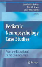 Pediatric Neuropsychology Case Studies: From the Exceptional to the Commonplace: