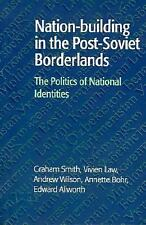 Nation-building in the Post-Soviet Borderlands : The Politics of National Identi