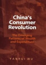 China's Consumer Revolution: The Emerging Patterns of Wealth and Expenditure