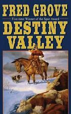 Destiny Valley by Fred Grove (2013, Paperback)