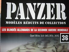 FASCICULE 36 PANZER OPEL BLITZ 3,6 36S / BLINDE CHAR WWII MILITAIRE