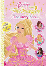 Barbie and the Three Musketeers: The Story Book (Barbie And the Three Musketeers