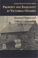 Property and Inequality in Victorian Ontario: Structural Patterns and Cultural C