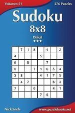 Sudoku: Sudoku 8x8 - Difícil - Volumen 51 - 276 Puzzles by Nick Snels (2015,...