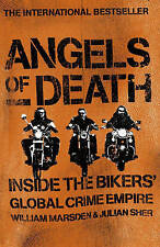 Angels of Death: Inside the Bikers' Global Crime Empire by Julian Sher, Willi...