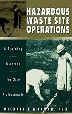 Hazardous Waste Site Operations: A Training Manual for Site Profession-ExLibrary