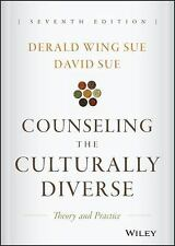 Counseling the Culturally Diverse: Theory and Practice, 7E by Derald Wing Sue