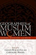 Geographies of Muslim Women : Gender, Religion, and Space (2005, Hardcover)