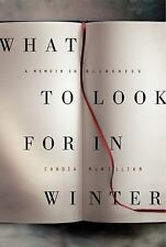 What to Look for in Winter: A Memoir in Blindness, McWilliam, Candia, Good Book