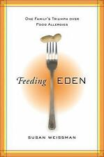 NEW - Feeding Eden: The Trials and Triumphs of a Food Allergy Family