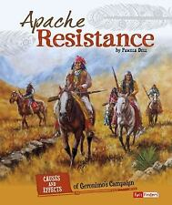Cause and Effect American Indian History: Apache Resistance : Causes and...