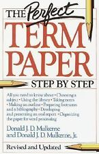The Perfect Term Paper by Donald J., Jr. Mulkerne (1988, Paperback)