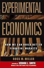Experimental Economics: How We Can Build Better Financial Markets