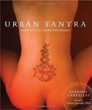 Urban Tantra : Sacred Sex for the Twenty-First Century by Barbara Carrellas...