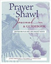 The Prayer Shawl Journal and Guidebook : Inspiration Plus Knit and Crochet...