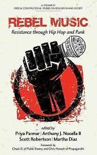 Rebel Music : Resistance Through Hip Hop and Punk by Anthony J. Nocella,...