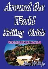 Around-the-World Sailing Guide : Sailing Directions by Alan Phillips (2010,...