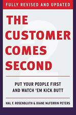 Customer Comes Second : Put Your People First and Watch 'Em Kick Butt by...