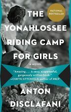 The Yonahlossee Riding Camp For Girls By Anton DiSclafani Free Shipping