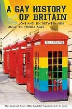 A Gay History of Britain : Love and Sex Between Men since the Middle Ages by...