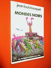 BOUQUET Jean-Louis. MONDES NOIRS. Les Maîtres de l'étrange & de la peur.