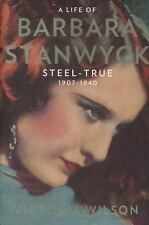 A Life of Barbara Stanwyck: Steel-True 1907-1940 by Victoria Wilson, HC 2013